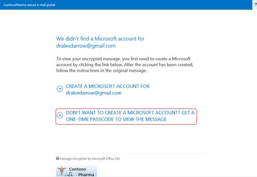 The Office 365 Message Encryption service no longer requires that email recipients have a Microsoft user account to view messages