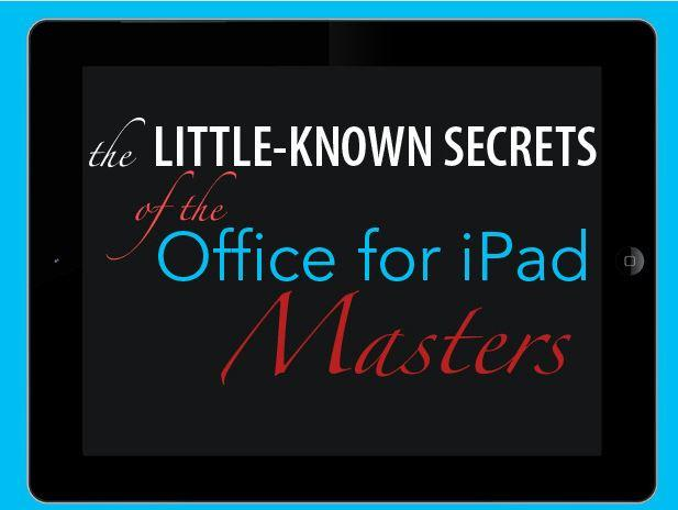 In Pictures: Secrets of Office for iPad masters