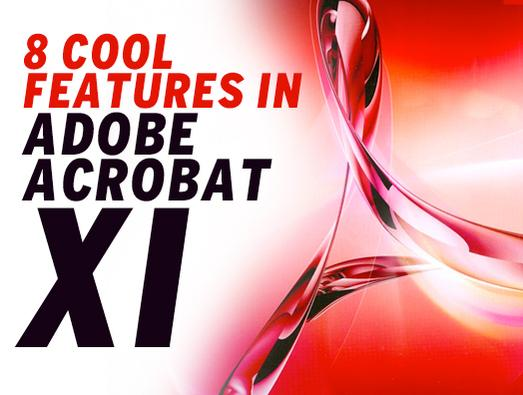 In Pictures: 8 cool features in Adobe Acrobat XI