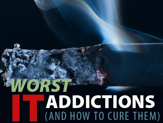 In Pictures: The worst IT addictions (and how to cure them)
