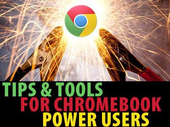 In Pictures: 12 tips and tools for Chromebook power users